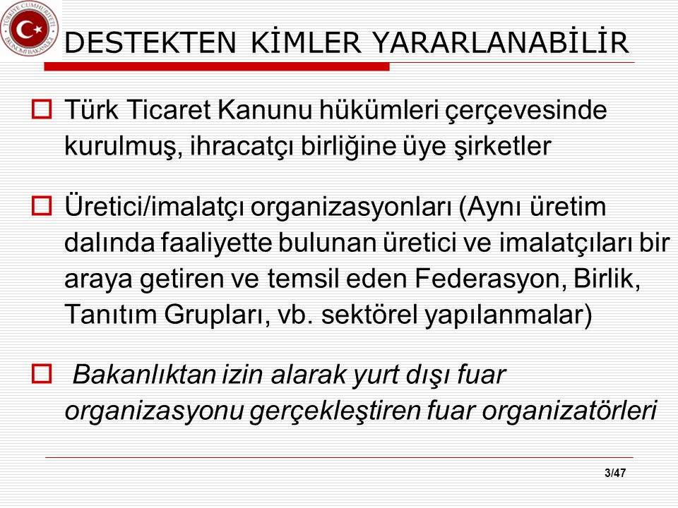  BİREYSEL KATILIM  YURT DIŞI FUAR ORGANİZASYONLARI 4/41 FUAR KATILIM TÜRLERİ