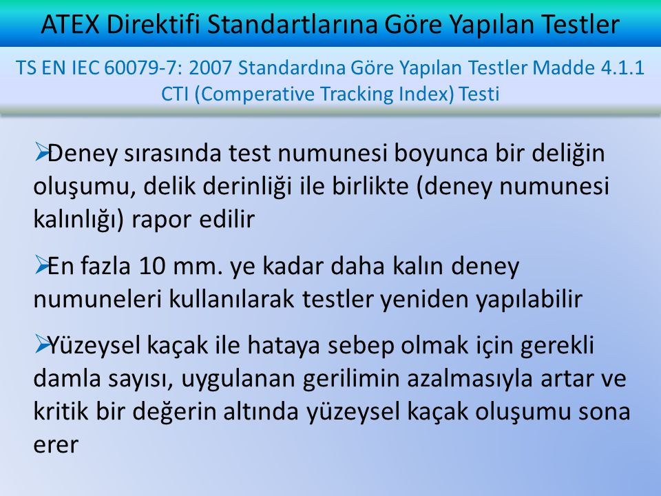 ATEX Direktifi Standartlarına Göre Yapılan Testler  Deney sırasında test numunesi boyunca bir deliğin oluşumu, delik derinliği ile birlikte (deney nu