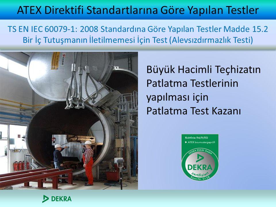 ATEX Direktifi Standartlarına Göre Yapılan Testler Büyük Hacimli Teçhizatın Patlatma Testlerinin yapılması için Patlatma Test Kazanı TS EN IEC 60079-1