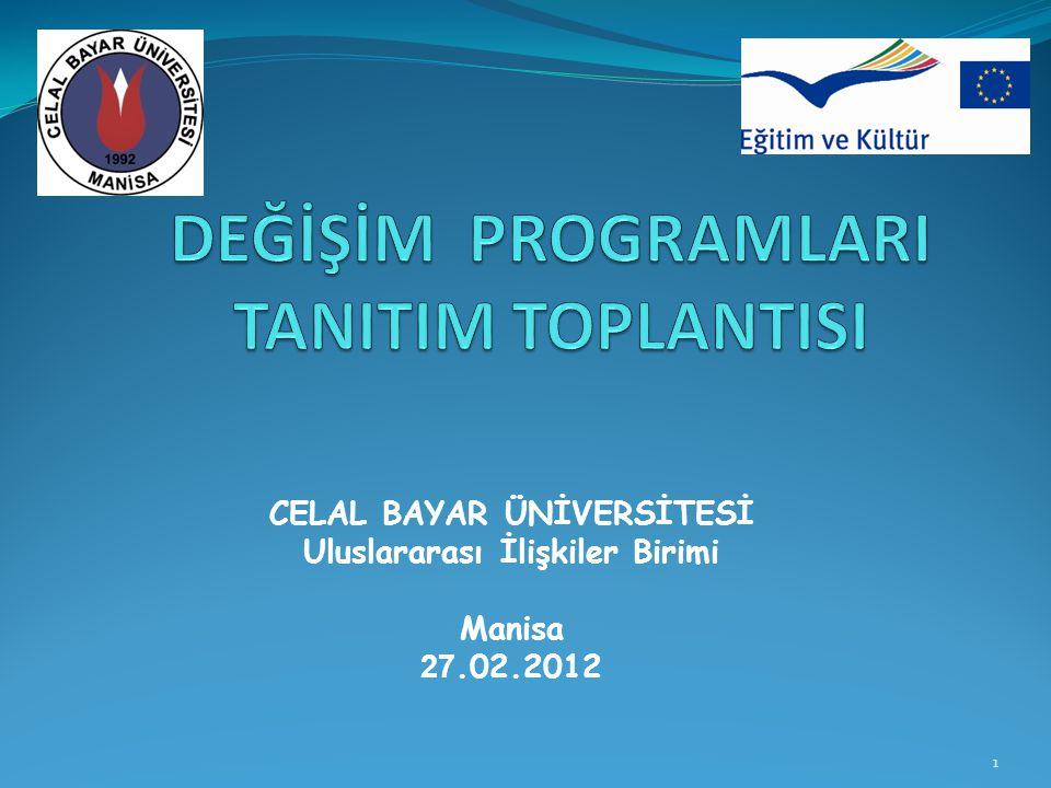 1 CELAL BAYAR ÜNİVERSİTESİ Uluslararası İlişkiler Birimi Manisa 27.02.2012