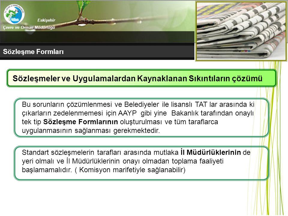 Eskişehir Çevre ve Orman Müdürlüğü Sözleşme Formları Bu sorunların çözümlenmesi ve Belediyeler ile lisanslı TAT lar arasında ki çıkarların zedelenmeme