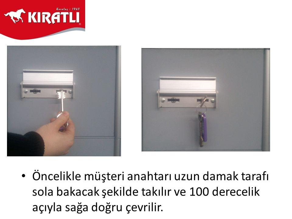 • Öncelikle müşteri anahtarı uzun damak tarafı sola bakacak şekilde takılır ve 100 derecelik açıyla sağa doğru çevrilir.