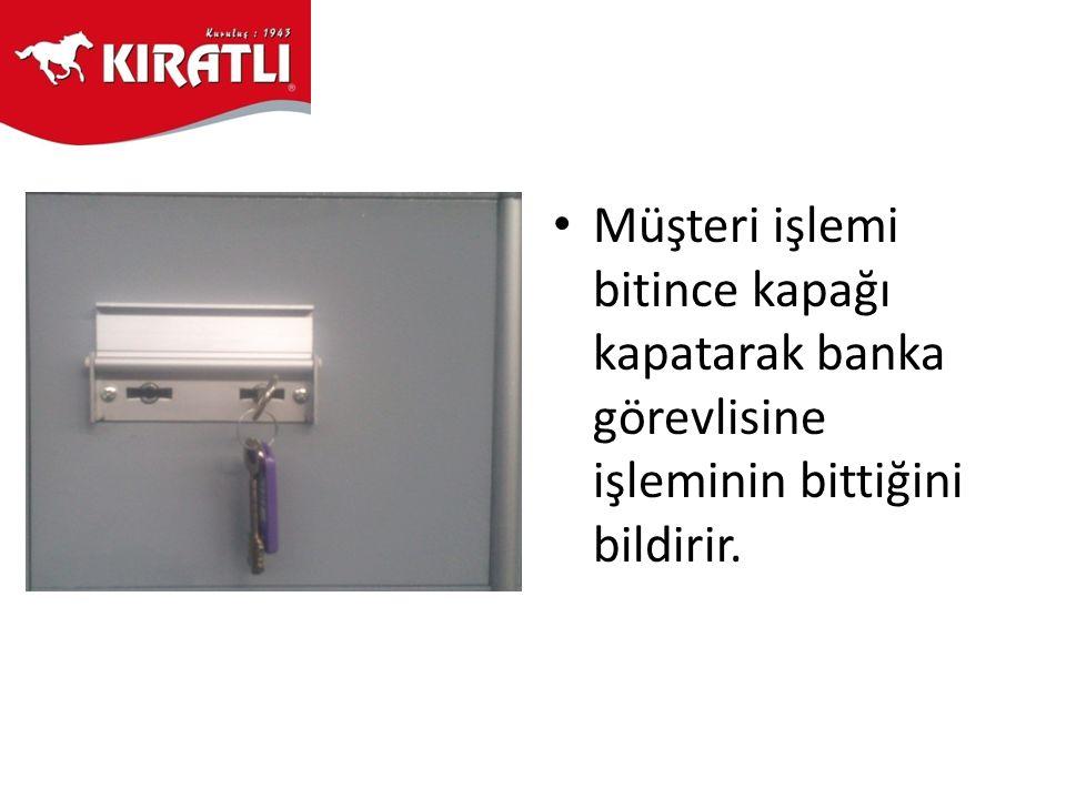 • Banka görevlisi anahtarı uzun damak tarafı sağa bakacak şekilde takarak 180 derecelik açıyla sola doğru çevirir ve anahtarı çıkarır.