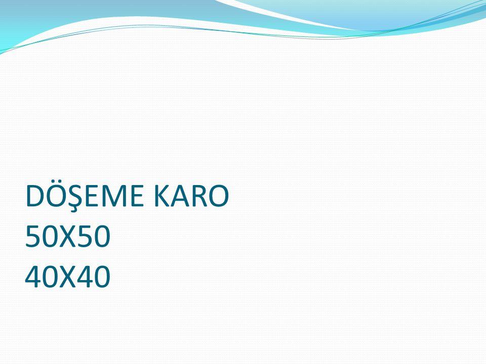 DÖŞEME KARO 50X50 40X40