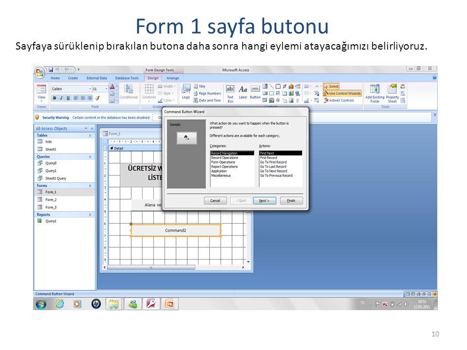 10 Form 1 sayfa butonu Sayfaya sürüklenip bırakılan butona daha sonra hangi eylemi atayacağımızı belirliyoruz.