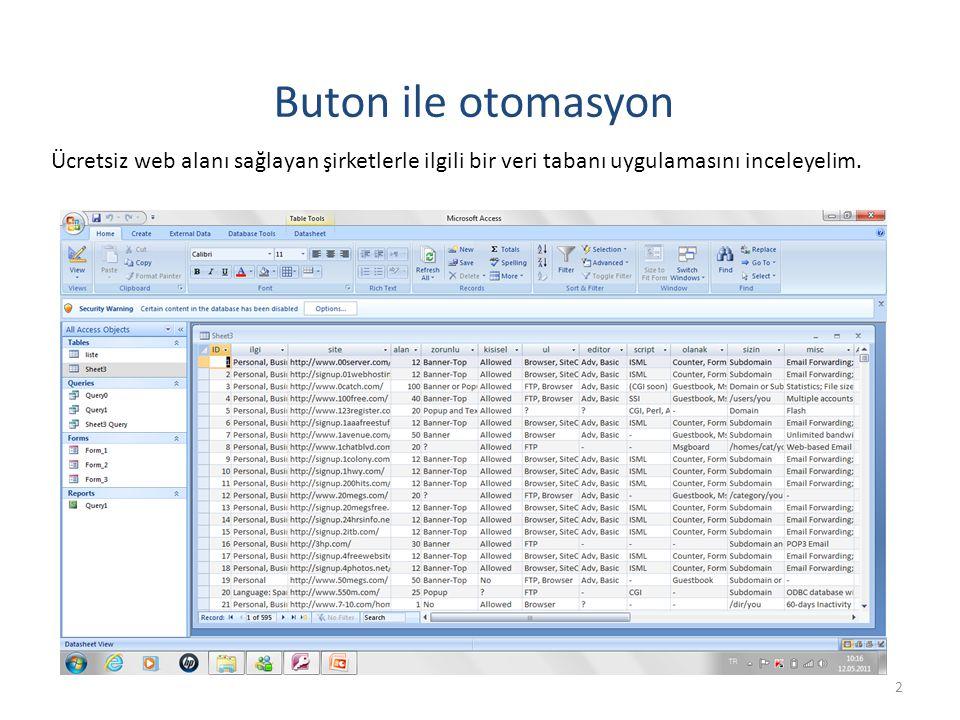 2 Buton ile otomasyon Ücretsiz web alanı sağlayan şirketlerle ilgili bir veri tabanı uygulamasını inceleyelim.
