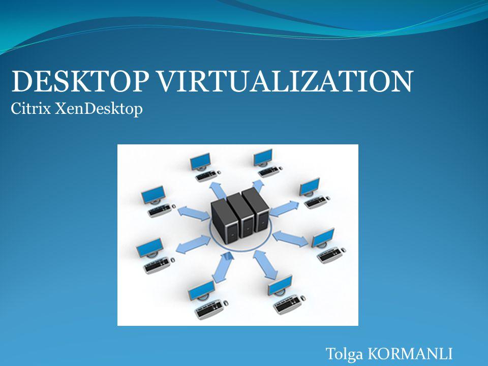 Desktop Virtualization 2 Desktop Sanallaştırmanın Amacı ve Faydaları  Maliyetlerin Düşürülmesi;  Mevcut kullanıma oranla %80 daha az enerji tüketimi,  İstemci destek hizmetlerinin %60 oranında azaltılması,  Kaynak verimliliğinin %15 – 60 arasında arttırılması,  Client donanım yükseltme maliyetlerinin ortadan kalkmasını,