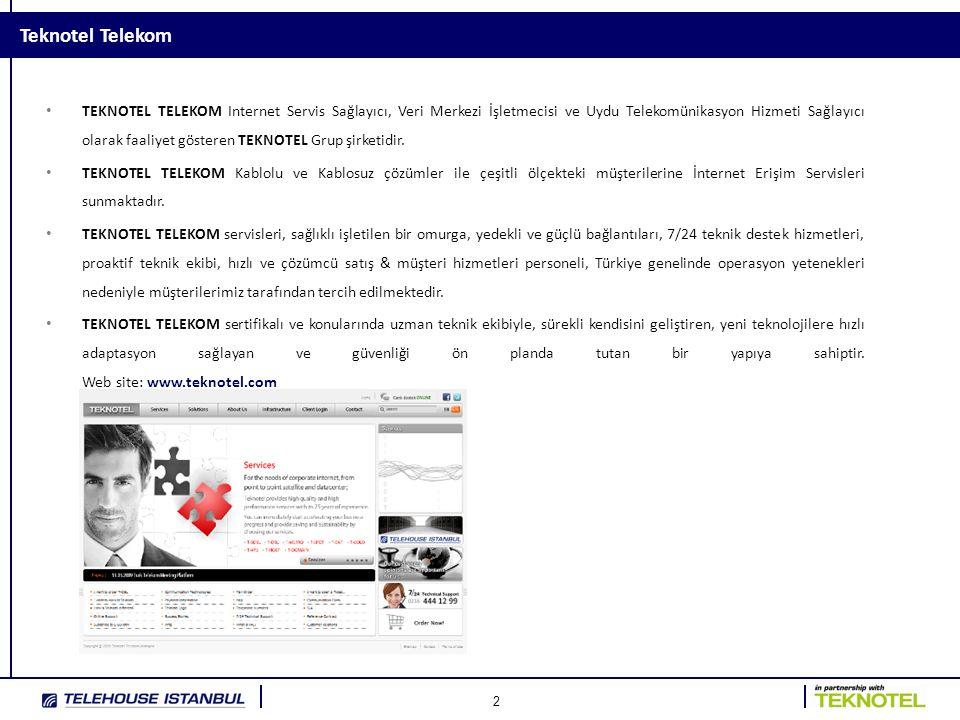2 Teknotel Telekom • TEKNOTEL TELEKOM Internet Servis Sağlayıcı, Veri Merkezi İşletmecisi ve Uydu Telekomünikasyon Hizmeti Sağlayıcı olarak faaliyet g