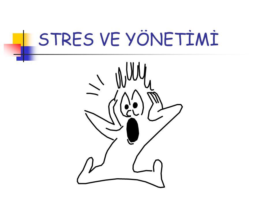 STRES VE YÖNETİMİ