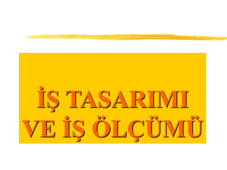 IV. İŞ METOTLARI (İŞ ANALİZİ)
