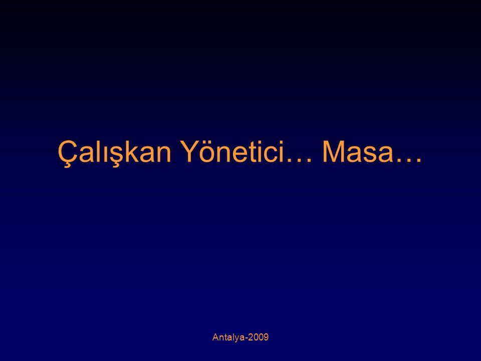 Antalya-2009 Çalışkan Yönetici… Masa…