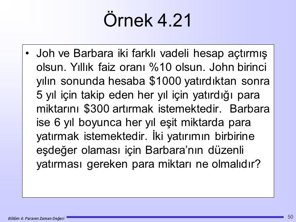 Bölüm 4: Paranın Zaman Değeri 50 Örnek 4.21 •Joh ve Barbara iki farklı vadeli hesap açtırmış olsun.