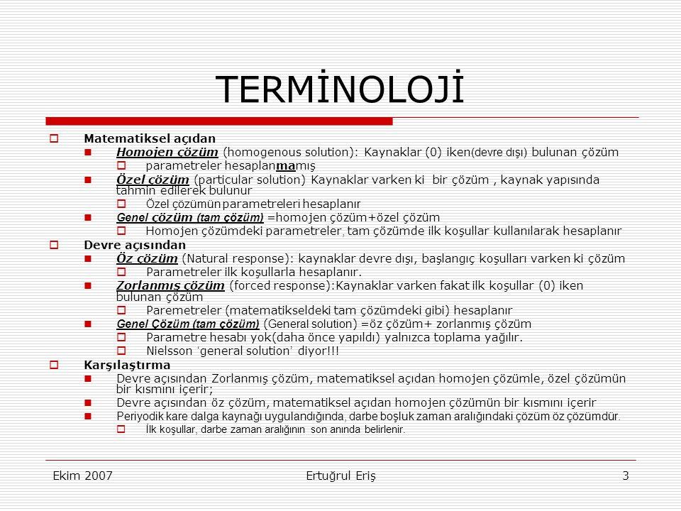 Ekim 2007Ertuğrul Eriş4 DÖRT FARKLI BİRİNCİ DERECE RC/RL DEVRESİ