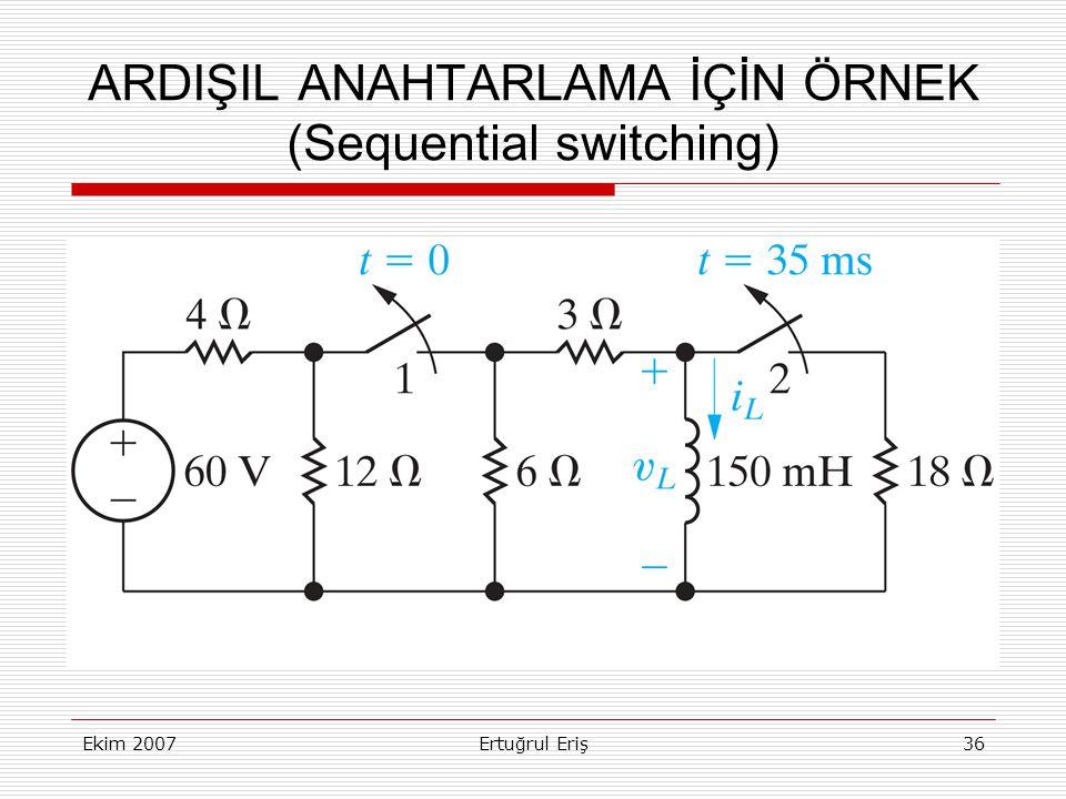 Ekim 2007Ertuğrul Eriş36 ARDIŞIL ANAHTARLAMA İÇİN ÖRNEK (Sequential switching)