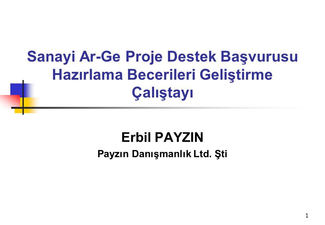 1 Sanayi Ar-Ge Proje Destek Başvurusu Hazırlama Becerileri Geliştirme Çalıştayı Erbil PAYZIN Payzın Danışmanlık Ltd. Şti