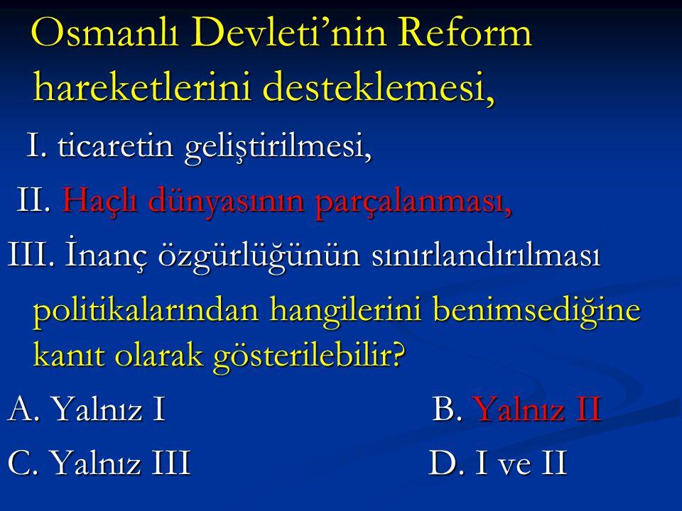 Osmanlı Devleti'nin Reform hareketlerini desteklemesi, Osmanlı Devleti'nin Reform hareketlerini desteklemesi, I. ticaretin geliştirilmesi, I. ticareti