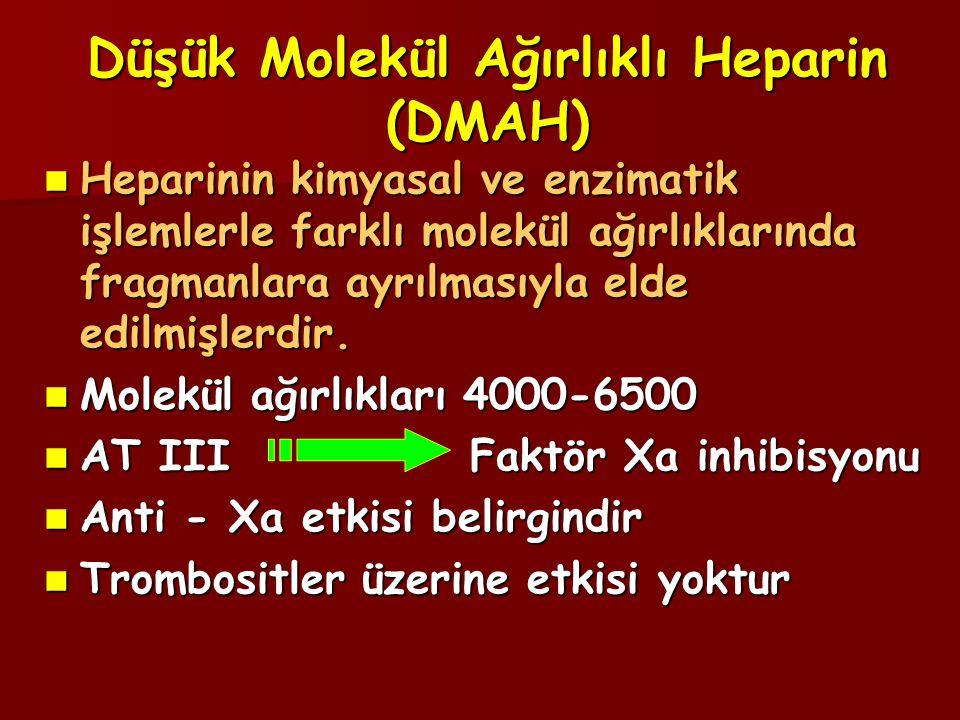 Düşük Molekül Ağırlıklı Heparin (DMAH)  Heparinin kimyasal ve enzimatik işlemlerle farklı molekül ağırlıklarında fragmanlara ayrılmasıyla elde edilmi