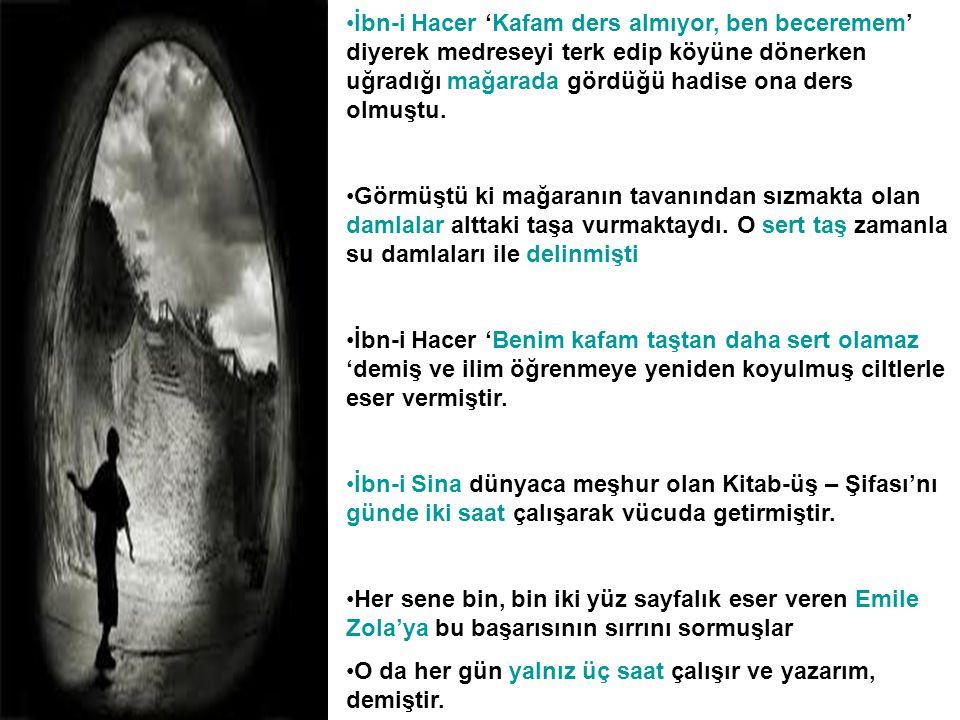 •İbn-i Hacer 'Kafam ders almıyor, ben beceremem' diyerek medreseyi terk edip köyüne dönerken uğradığı mağarada gördüğü hadise ona ders olmuştu.