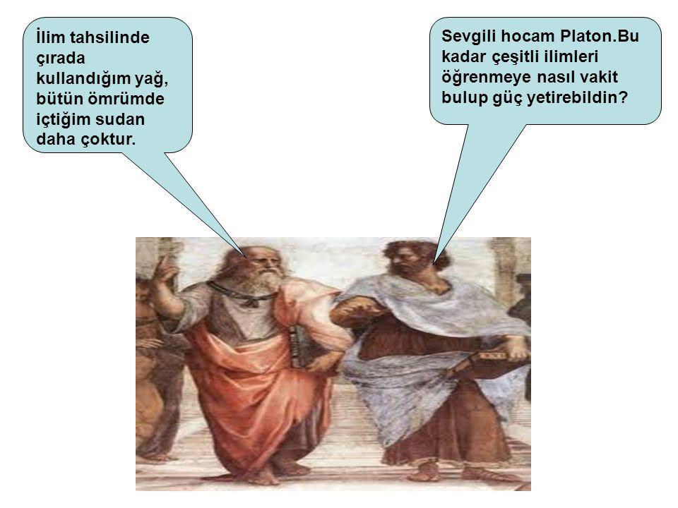 Sevgili hocam Platon.Bu kadar çeşitli ilimleri öğrenmeye nasıl vakit bulup güç yetirebildin.