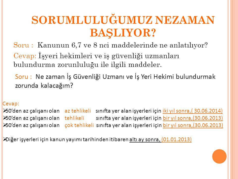 6331 SAYILI İŞ SAĞLIĞI VE GÜVENLİĞİ KANUNU Tüm Çalışanlar İş Sağlığı ve Güvenliği Kanunu Kapsamına Alındı  Kamu  Özel sektör  Çırak ve stajyerler  Tüm istihdam edilenler İstisnalar;  Ev hizmetleri  Bağımsız çalışanlar  Türk Silahlı Kuvvetleri  Kolluk kuvvetleri  Milli İstihbarat Teşkilatı  Afet ve acil durum birimlerinin müdahale faaliyetleri
