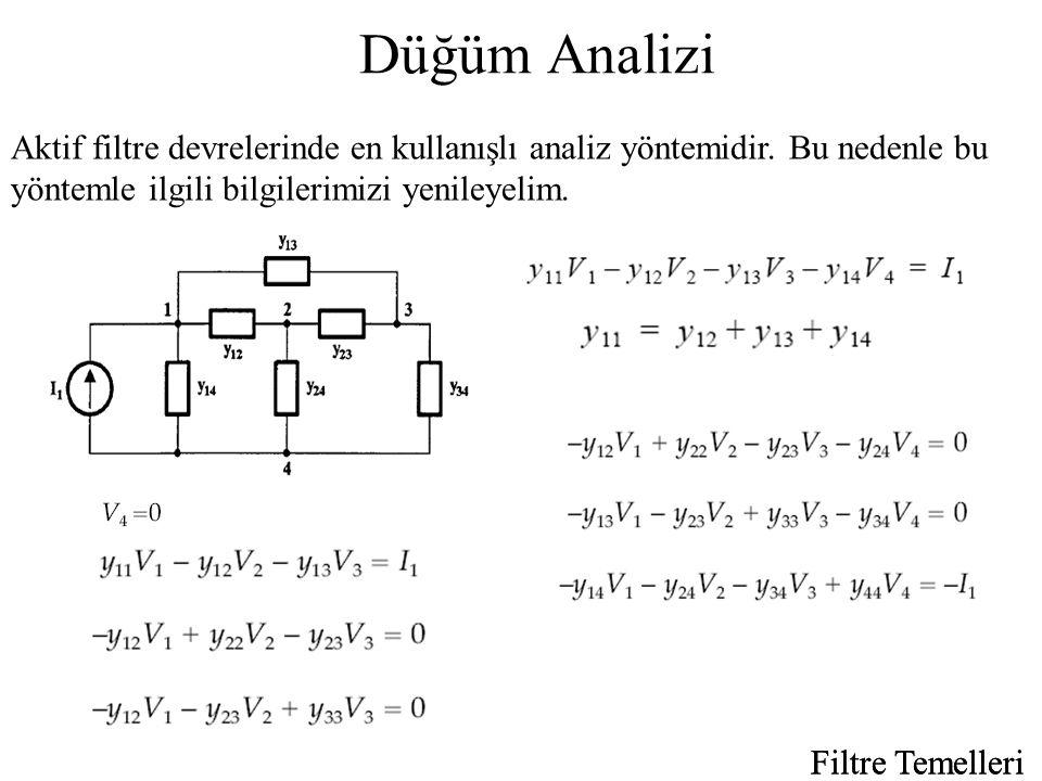 Düğüm Analizi Aktif filtre devrelerinde en kullanışlı analiz yöntemidir.