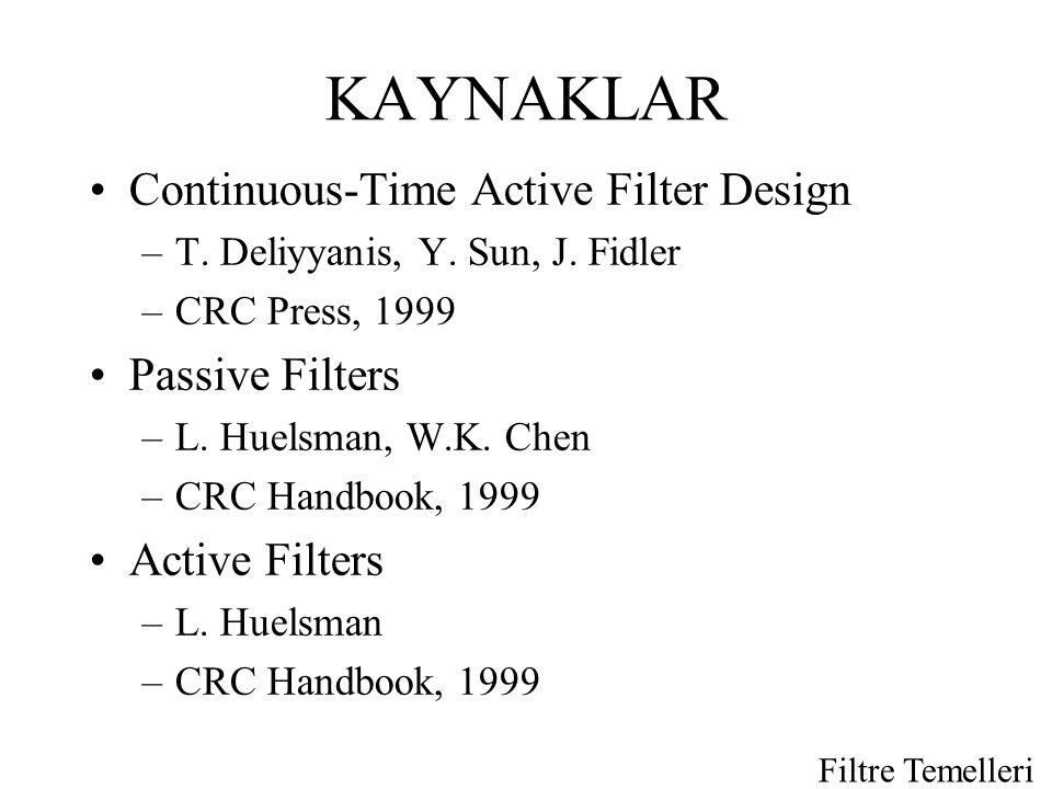 Filtre Temelleri KAYNAKLAR •Continuous-Time Active Filter Design –T.