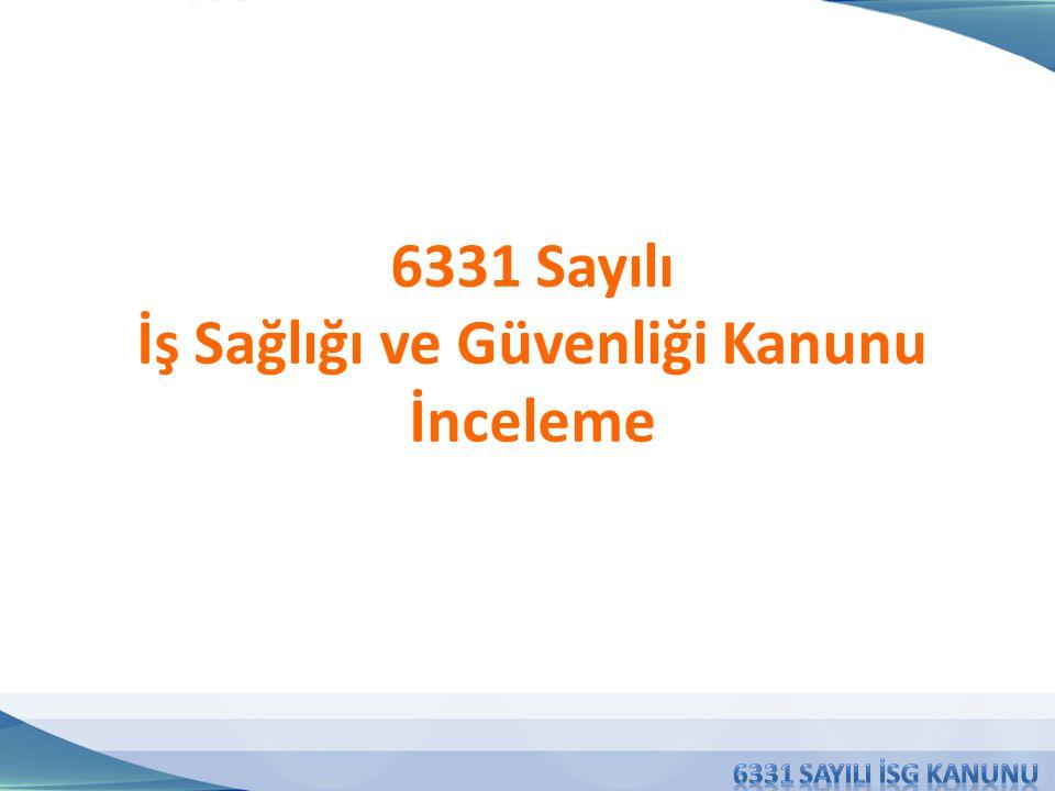 6331 Sayılı İş Sağlığı ve Güvenliği Kanunu İnceleme