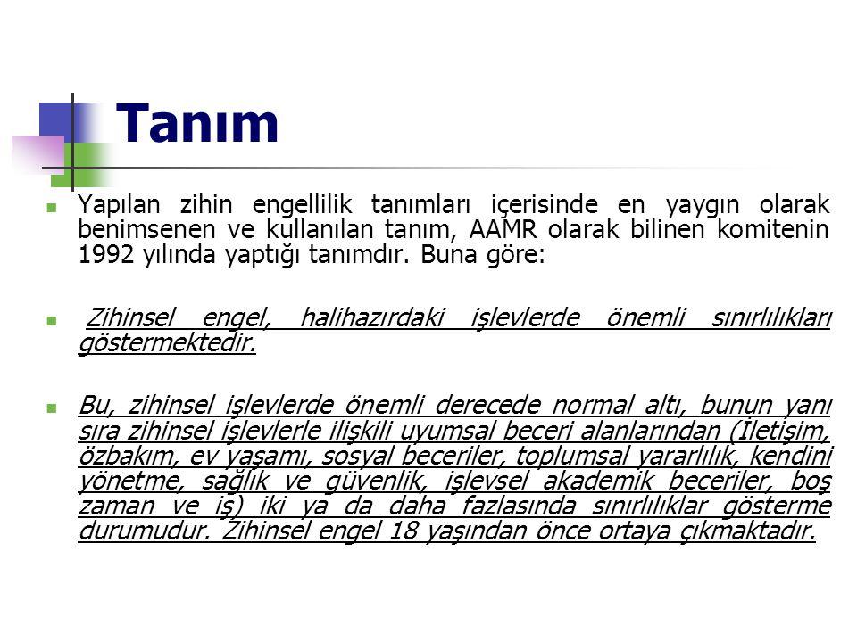 Tanım  Yapılan zihin engellilik tanımları içerisinde en yaygın olarak benimsenen ve kullanılan tanım, AAMR olarak bilinen komitenin 1992 yılında yapt
