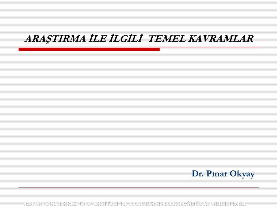 EPİDEMİYOLOJİK ARAŞTIRMA TİPLERİ I.GÖZLEME DAYALI ARAŞTIRMALAR i.Tanımlayıcı ii.Analitik II.
