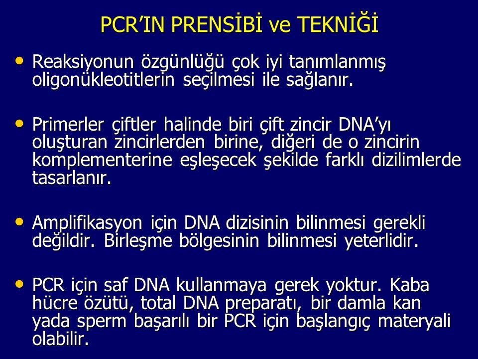 PCR'IN PRENSİBİ ve TEKNİĞİ • Reaksiyonun özgünlüğü çok iyi tanımlanmış oligonükleotitlerin seçilmesi ile sağlanır. • Primerler çiftler halinde biri çi