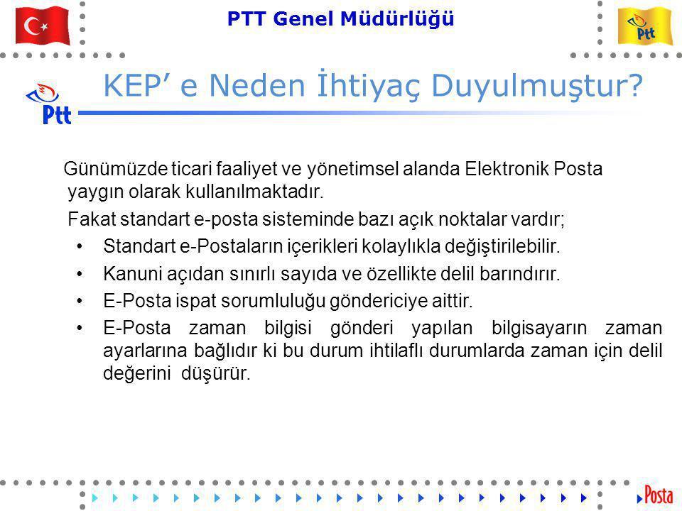 3 PTT Genel Müdürlüğü Teknik İşler ve Otomasyon Dairesi Başkanlığı KEP' e Neden İhtiyaç Duyulmuştur.