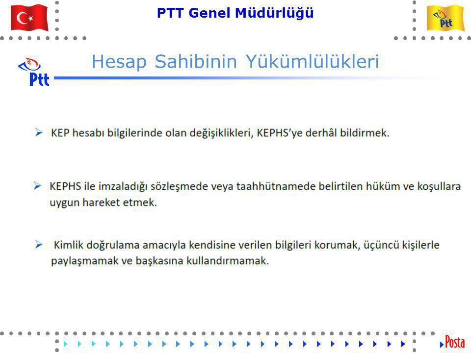 25 PTT Genel Müdürlüğü Teknik İşler ve Otomasyon Dairesi Başkanlığı Hesap Sahibinin Yükümlülükleri
