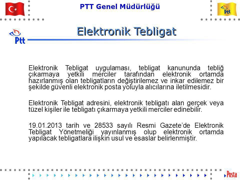 44 PTT Genel Müdürlüğü Teknik İşler ve Otomasyon Dairesi Başkanlığı Elektronik Tebligat
