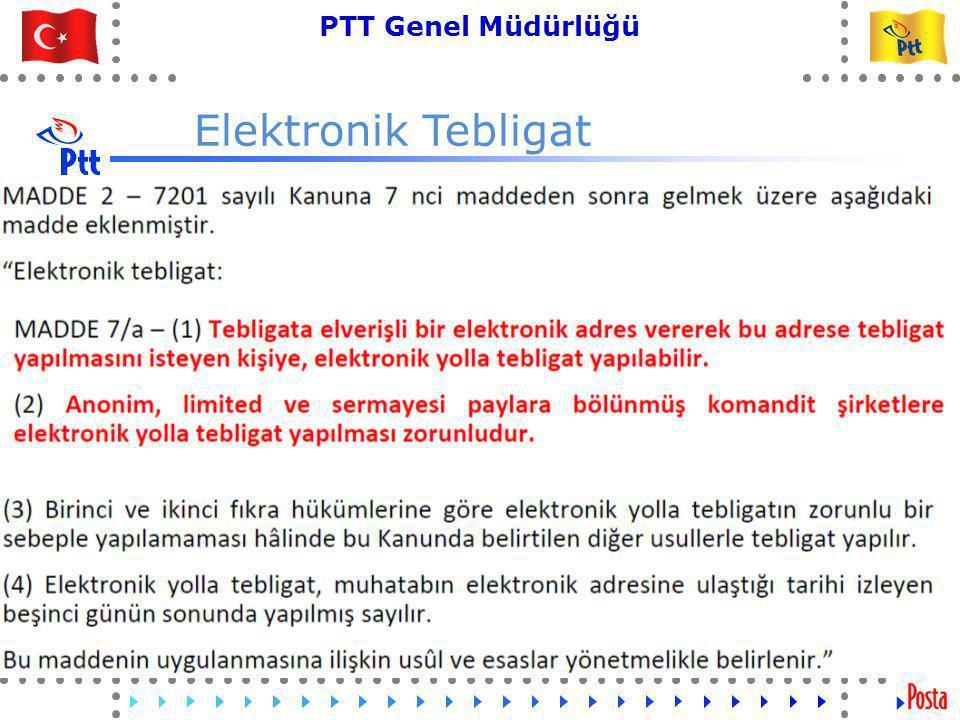 46 PTT Genel Müdürlüğü Teknik İşler ve Otomasyon Dairesi Başkanlığı Elektronik Tebligat Elektronik tebligat adresi edinme MADDE 6 – (1) Tebligatı çıkaran merciler, elektronik tebligat adresi almak için İdareye başvurur.