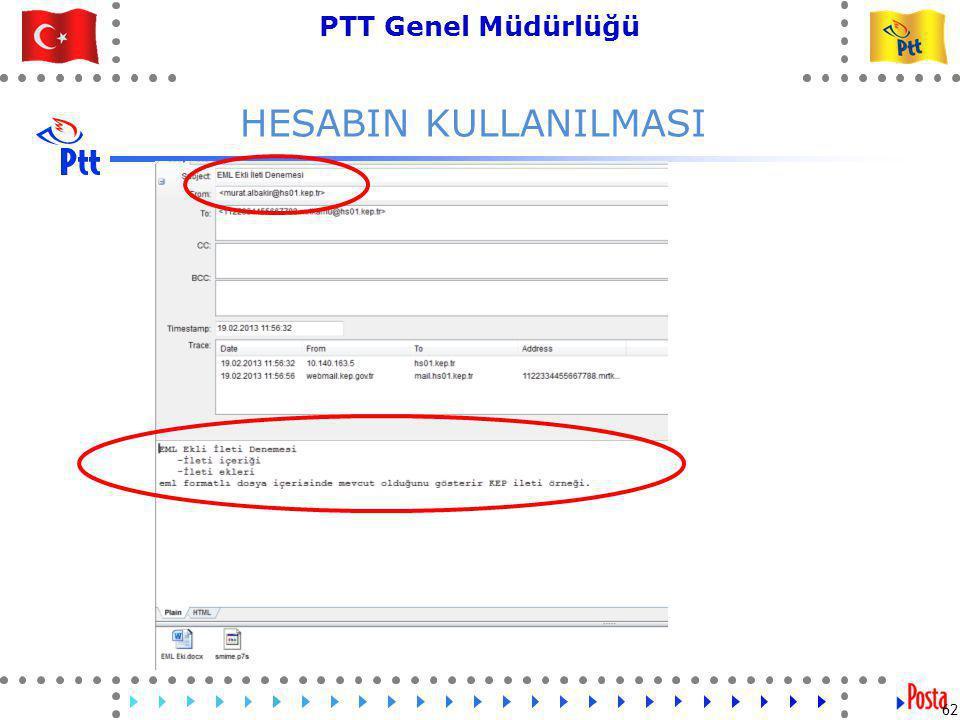 62 PTT Genel Müdürlüğü Teknik İşler ve Otomasyon Dairesi Başkanlığı HESABIN KULLANILMASI 62