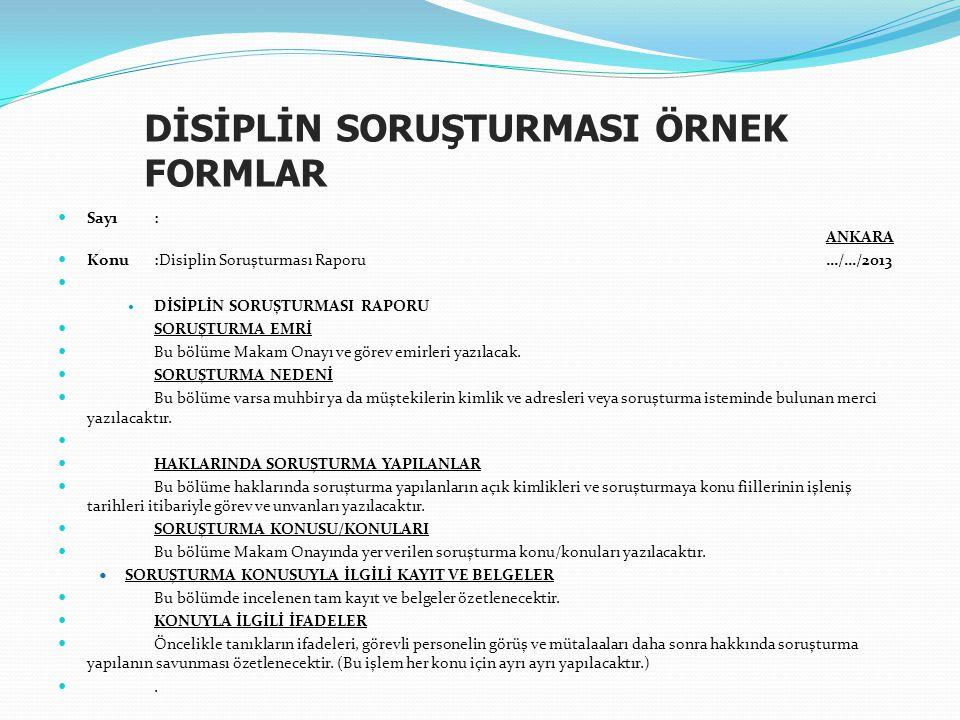 DİSİPLİN SORUŞTURMASI ÖRNEK FORMLAR  Sayı : ANKARA  Konu:Disiplin Soruşturması Raporu …/…/2013   DİSİPLİN SORUŞTURMASI RAPORU  SORUŞTURMA EMRİ 