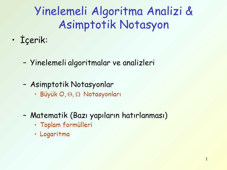 2 Örnek I: Dizideki sayıların toplamını bulma int Topla(int A[], int N) { int toplam = 0; for (i=0; i < N; i++){ toplam += A[i]; } //Bitti-for return toplam; } //Bitti-Topla •Bu fonksiyonun yürütme zamanı ne kadardır?