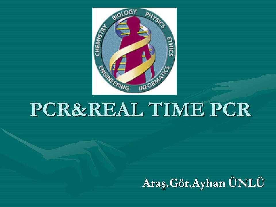 PCR&REAL TIME PCR Araş.Gör.Ayhan ÜNLÜ