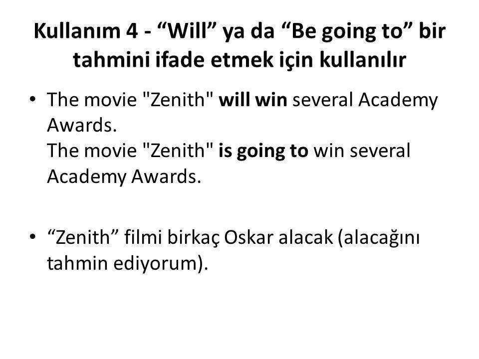"""Kullanım 4 - """"Will"""" ya da """"Be going to"""" bir tahmini ifade etmek için kullanılır • The movie"""