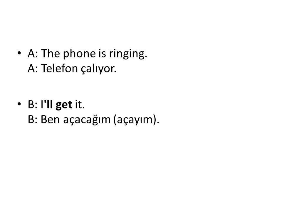 Kullanım 2 - Will bir söz verildiğini ifade eder • I will call you when I arrive.