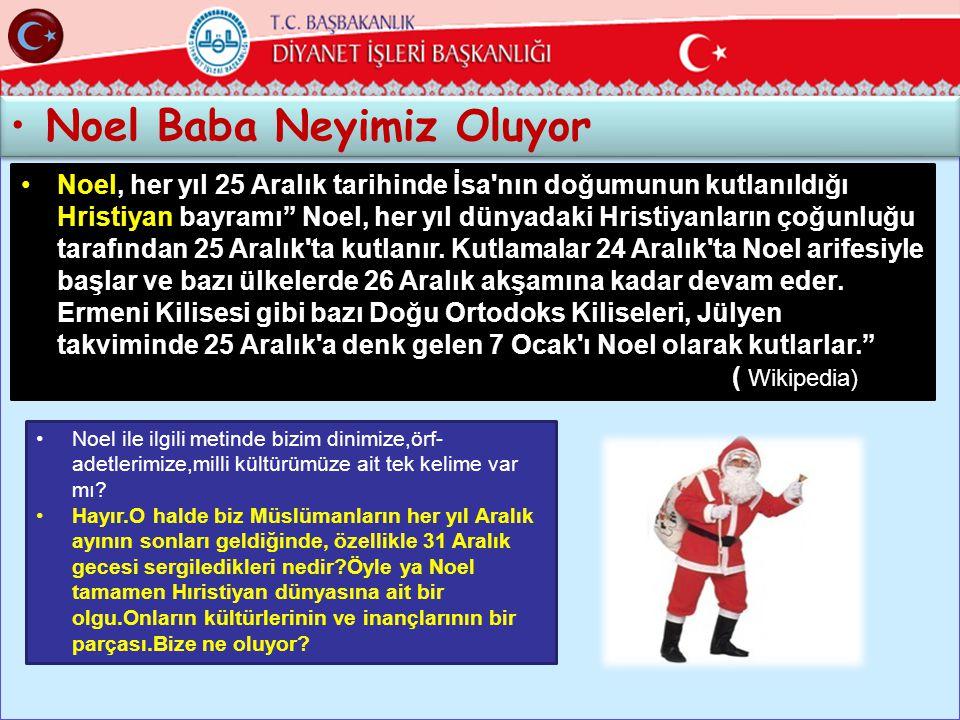 29 •Noel, her yıl 25 Aralık tarihinde İsa nın doğumunun kutlanıldığı Hristiyan bayramı Noel, her yıl dünyadaki Hristiyanların çoğunluğu tarafından 25 Aralık ta kutlanır.