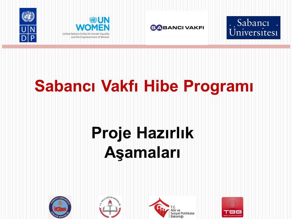 Proje Hazırlık Aşamaları Sabancı Vakfı Hibe Programı