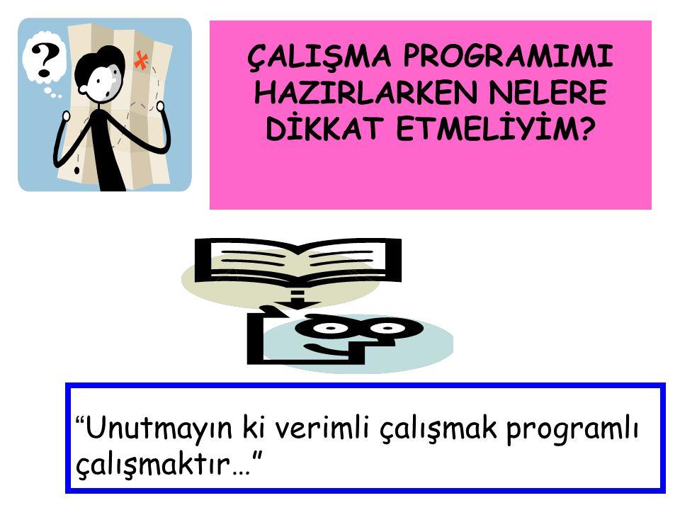 ÇALIŞMA PROGRAMIMI HAZIRLARKEN NELERE DİKKAT ETMELİYİM.