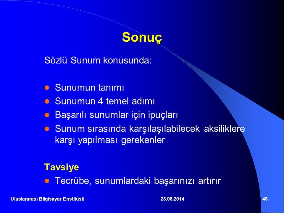 23.06.201448 Sonuç Sözlü Sunum konusunda:  Sunumun tanımı  Sunumun 4 temel adımı  Başarılı sunumlar için ipuçları  Sunum sırasında karşılaşılabile