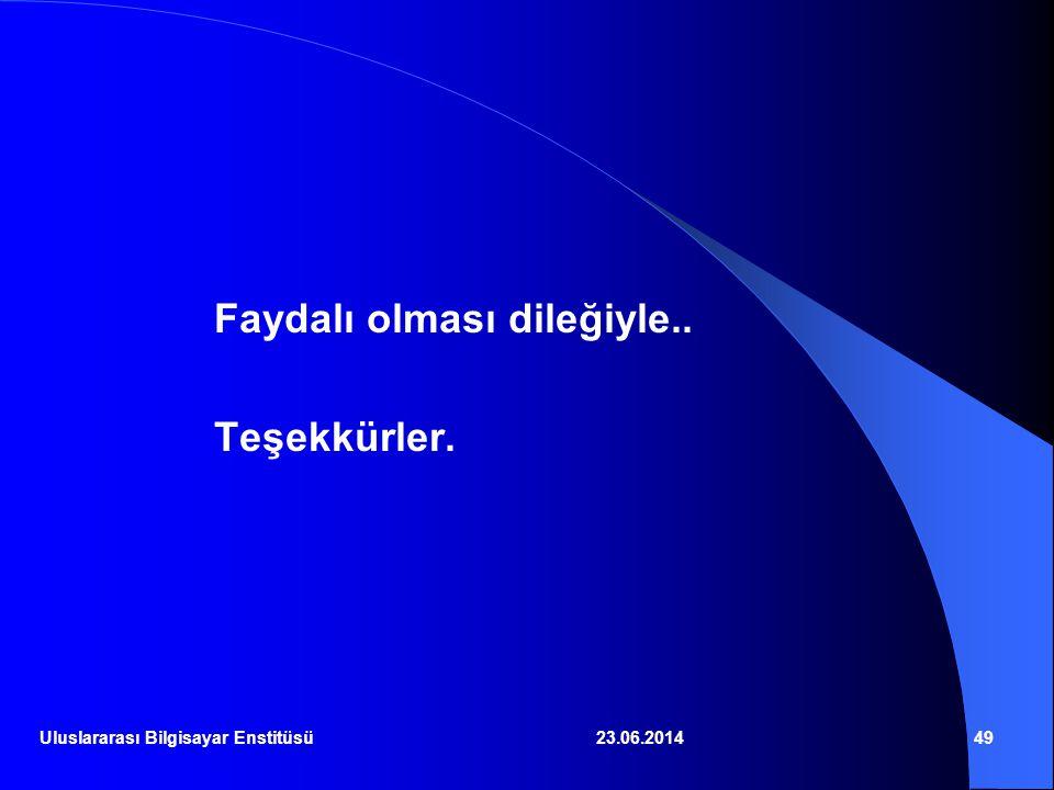 23.06.201449 Faydalı olması dileğiyle.. Teşekkürler. Uluslararası Bilgisayar Enstitüsü