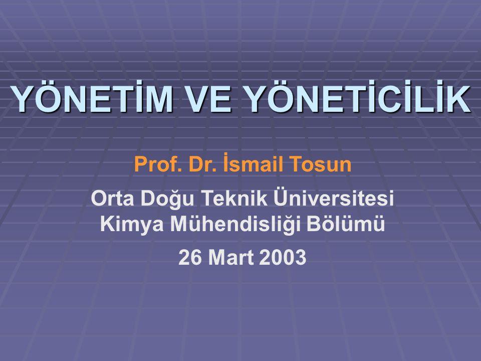 YÖNETİM VE YÖNETİCİLİK Prof.Dr.