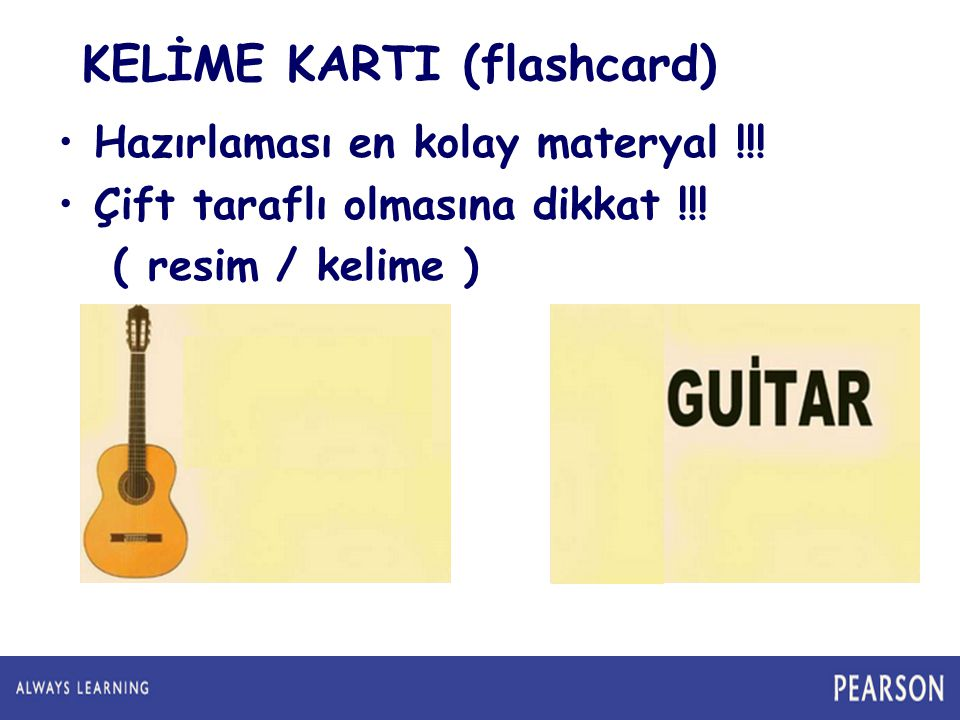 KELİME KARTI (flashcard) •Hazırlaması en kolay materyal !!.