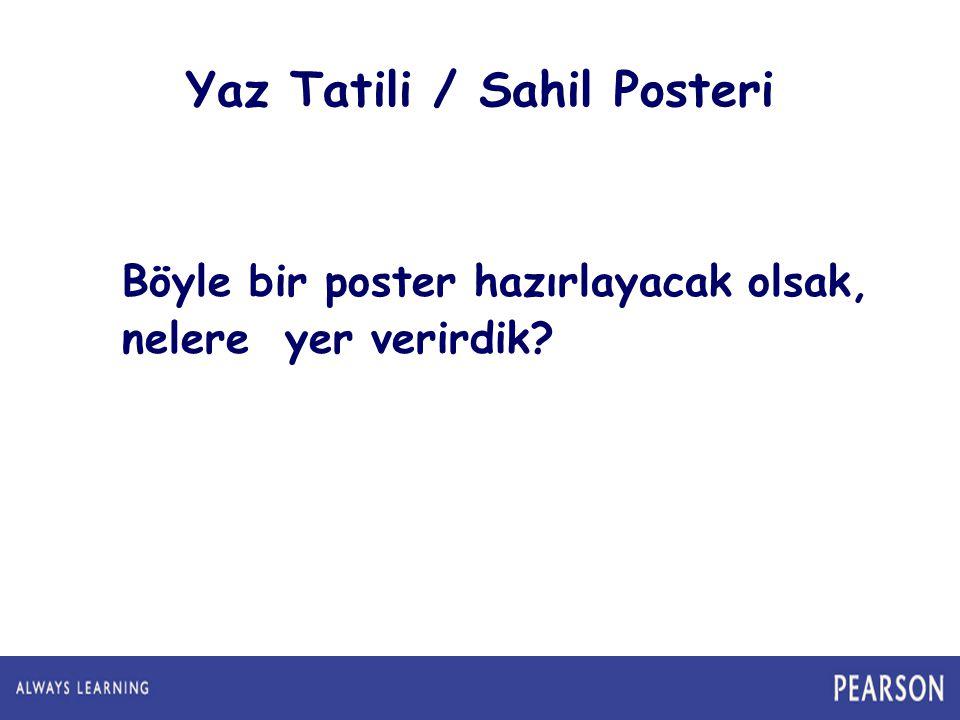 Yaz Tatili / Sahil Posteri Böyle bir poster hazırlayacak olsak, nelere yer verirdik?