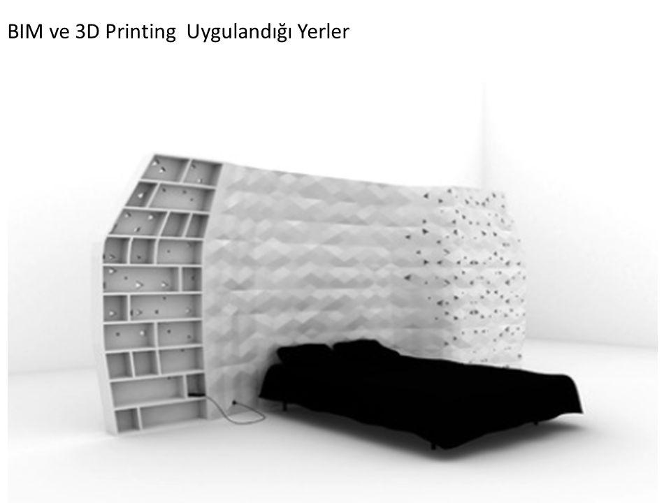 BIM ve 3D Printing Uygulandığı Yerler