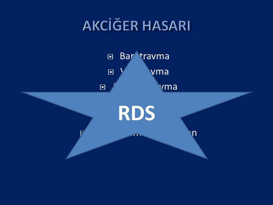  Barotravma  Volutravma  Atelektotravma  İdeal hacimli ventilasyon RDS